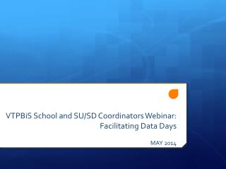 VTPBiS School and SU/SD Coordinators Webinar:  Facilitating Data Days