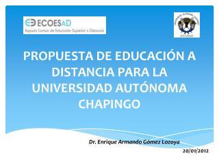 PROPUESTA DE EDUCACIÓN A DISTANCIA PARA LA UNIVERSIDAD AUTÓNOMA CHAPINGO