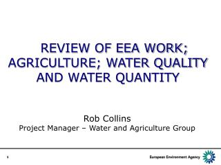 REVIEW OF EEA WORK; AGRICULTURE; WATER QUALITY AND WATER QUANTITY