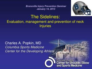 The Sidelines:  Evaluation, management and prevention of neck Injuries