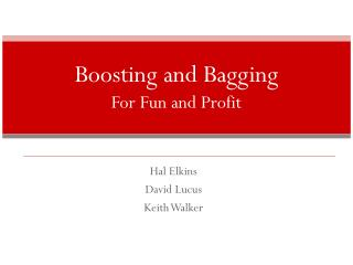 Boosting and Bagging For Fun and Profit