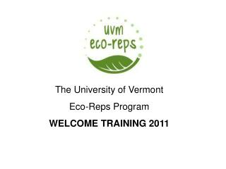 University of Vermont  Recycling & Waste Management Presented by Erica Spiegel