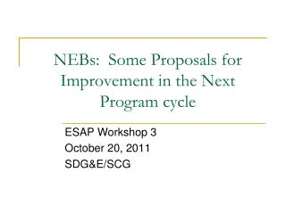 NEBs:  Some Proposals for Improvement in the Next Program cycle