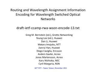 Greg M. Bernstein (ed.), Grotto Networking Young Lee (ed.), Huawei Dan Li, Huawei