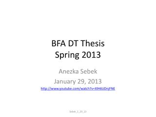 BFA DT Thesis  Spring 2013