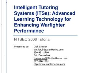 Intelligent Tutoring Systems ITSs: Advanced Learning Technology for Enhancing Warfighter Performance
