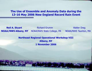The Use of Ensemble and Anomaly Data during the 13-16 May 2006 New England Record Rain Event