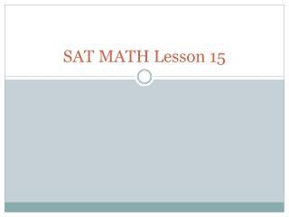SAT MATH Lesson  15
