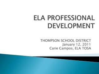 ELA PROFESSIONAL DEVELOPMENT