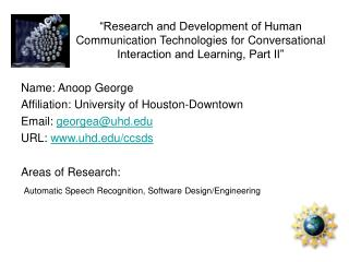Name: Anoop George Affiliation: University of Houston-Downtown Email:  georgea@uhd