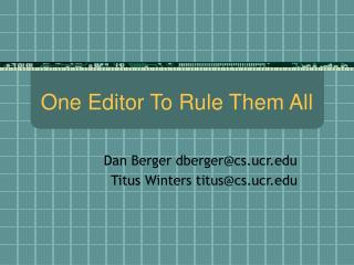 One Editor To Rule Them All