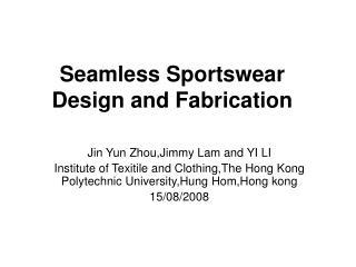 Seamless Sportswear Design and Fabrication