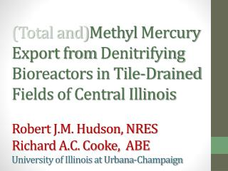 Total andMethyl Mercury Export from Denitrifying Bioreactors in Tile-Drained Fields of Central Illinois