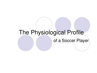 The Physiological Profile