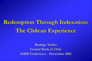 Redemption Through Indexation:  The Chilean Experience