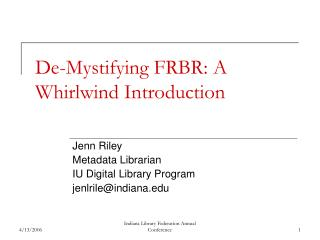 De-Mystifying FRBR: A Whirlwind Introduction
