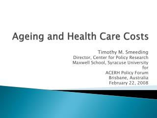 Ageing and Health Care Costs