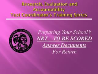Research , Evaluation and Accountability Test Coordinator's Training Series