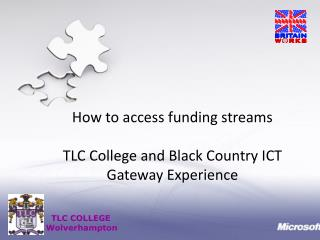 How to access funding streams   TLC College and Black Country ICT Gateway Experience