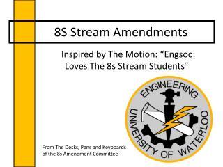 8S Stream Amendments