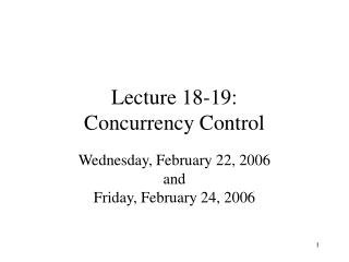 Lecture 18-19:  Concurrency Control