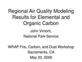 Regional Air Quality Modeling Results for Elemental and Organic Carbon