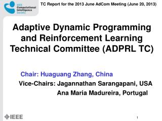 TC Report for the 201 3  June AdCom Meeting (June  20 , 201 3 )