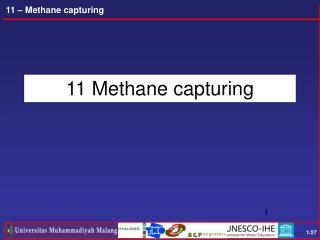 11 Methane capturing