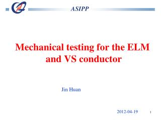 Mechanical testing for the ELM  and VS conductor