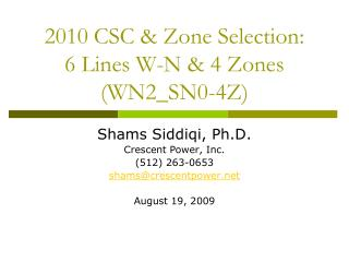 2010 CSC & Zone Selection: 6 Lines W-N & 4 Zones (WN2_SN0-4Z)