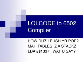 LOLCODE to 6502 Compiler