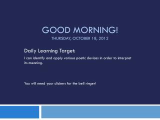 Good Morning! Thursday, October 18,  2012