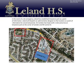 In the event of a site emergency, Leland has established  Greystone  park as a point