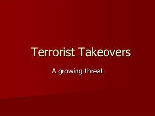 Terrorist Takeovers