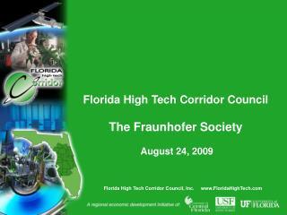 Florida High Tech Corridor Council The Fraunhofer Society  August 24, 2009