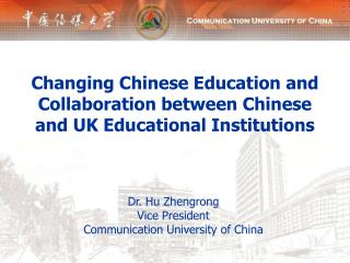 Changing Chinese Education and Collaboration between Chinese and UK Educational Institutions
