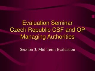 Evaluation Seminar Czech Republic CSF and OP Managing Authorities