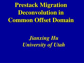 Prestack Migration Deconvolution in  Common Offset Domain