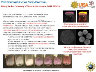 Recently researchers at UTSA and NU-MRSEC have progressed in the development of Nano-Doctors.