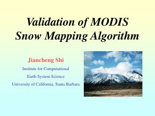 Validation of MODIS Snow Mapping Algorithm