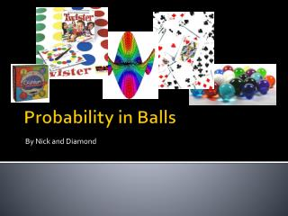 Probability in Balls