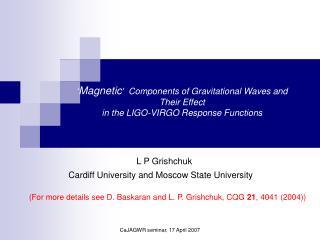 L P Grishchuk  Cardiff University and Moscow State University