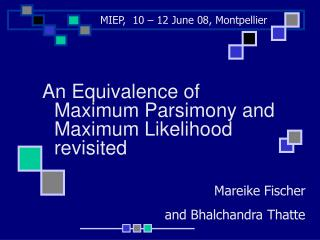 An Equivalence of Maximum Parsimony and 	Maximum Likelihood revisited