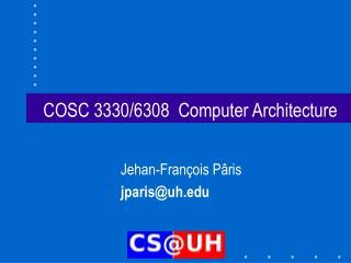 COSC 3330/6308  Computer Architecture