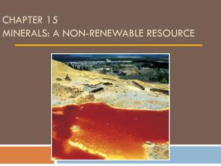 Chapter 15 Minerals: A Non-renewable Resource