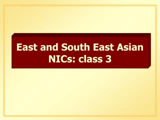 East and South East Asian NICs: class 3