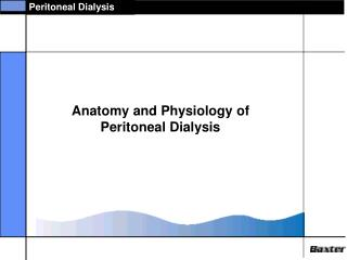 Anatomy and Physiology of Peritoneal Dialysis