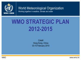 WMO STRATEGIC PLAN 2012-2015