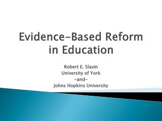 Evidence-Based Reform in Education
