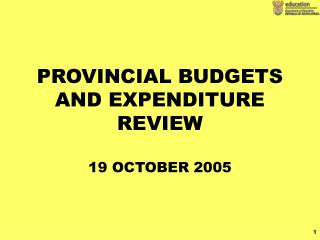 PROVINCIAL BUDGETS AND EXPENDITURE REVIEW